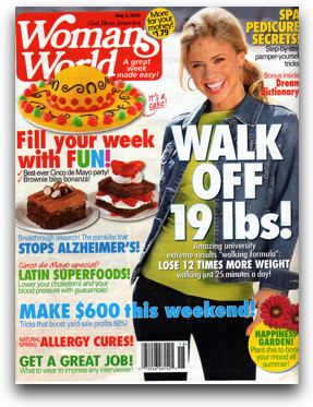 We're in Woman's World Magazine <br /> Cinco de Mayo Issue May 3rd 2010